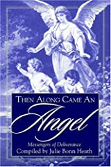 Then Along Came an Angel: Messengers of Deliverance Paperback