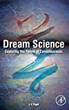 Dream Science : Exploring the Forms of Consciousness, J. F. Pagel MS  MD, 0124046487