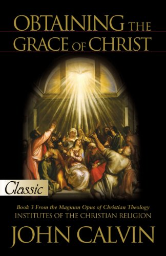 Obtaining The Grace Of Christ (Pure Gold Classics)