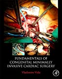 img - for Fundamentals of Congenital Minimally Invasive Cardiac Surgery book / textbook / text book