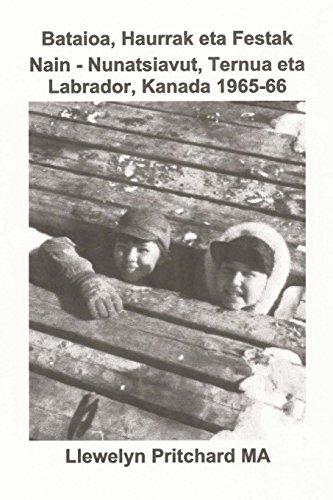 Descargar Libro Bataioa, Haurrak Eta Festak Nain - Nunatsiavut, Ternua Eta Labrador, Kanada 1965-66: Volume 2 Llewelyn Pritchard Ma