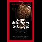 I segreti della ragazza col tatuaggio: Stieg Larsson e tutti i retroscena del thriller più appassionante e profetico dei nostri giorni