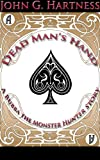 Dead Man's Hand - a Bubba the Monster Hunter Short Story