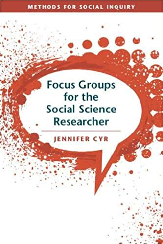 Focus Groups For The Social Science Researcher Cyr Jennifer 9781316638798 Books Amazon Ca