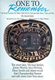 img - for One to Remember: The 1982 North Carolina Tar Heels Ncaa Championship Team, Then and Now book / textbook / text book