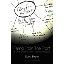 Failing From The Front: (& Other Lessons From The Lives Of Losers)