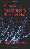 ALS: A Respiratory Perspective