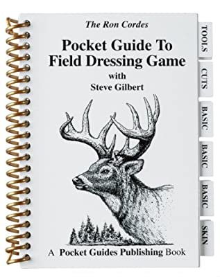Pocket Guides - Field Dressing Game - Hunting - Field Dressing Game - Big Game Field Dressing - Steve Gilbert - Ron Cordes