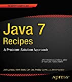 img - for Java 7 Recipes: A Problem-Solution Approach by Josh Juneau (2012-02-12) book / textbook / text book