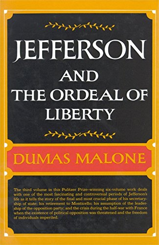 Jefferson and the Ordeal of Liberty (Jefferson and His Time, Vol. 3)