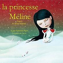 La princesse Méline (Les plus beaux contes pour enfants) | Livre audio Auteur(s) :  Frères Grimm Narrateur(s) : Fabienne Prost