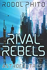 Rival Rebels: The Astrofortress Paperback
