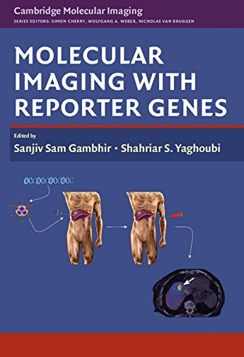 Molecular Imaging With Reporter Genes  Cambridge Molecular Imaging Series