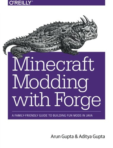 Minecraft Modding With Forge  A Family Friendly Guide To Building Fun Mods In Java
