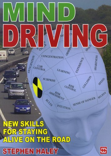 Mind Driving: New Skills for Staying Alive on the Road