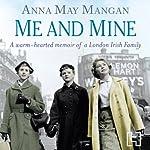Me and Mine: A warm-hearted memoir of a London Irish Family | Anna May Mangan