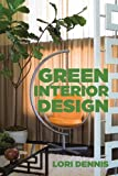 Green Interior Design, Lori Dennis, 1581157452