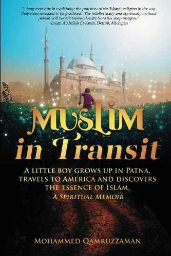Muslim in Transit: A Little Boy Grows up in Patna, Travels to America and Discovers the Essence of Islam (Hindi Written In English To English Translation)