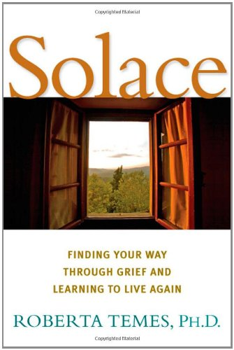 Download Solace: Finding Your Way Through Grief and Learning to Live Again ebook