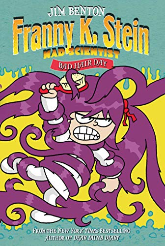 Bad Hair Day (Franny K. Stein, Mad Scientist Book 8) (A House Among The Trees A Novel)