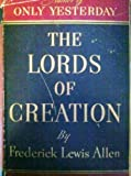 img - for The lords of creation: The story of the great age of American finance book / textbook / text book