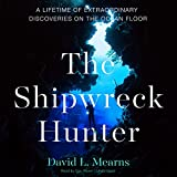 #10: The Shipwreck Hunter: A Lifetime of Extraordinary Discoveries on the Ocean Floor