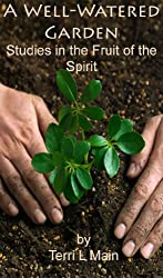 A Well-Watered Garden: Studies in the Fruit of the Spirit (WordMaster Bible Study Library)