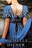 A Dangerous Madness (Regency London Series Book 3) by  Michelle Diener in stock, buy online here
