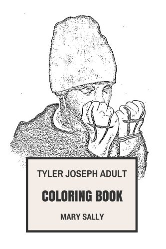 Tyler Joseph Adult Coloring Book: Twenty One Pilots Rapper and Founder, Musical Prodigy and Talented Artist Inspired Adult Coloring Book (Tyler Joseph - Joseph Sunglasses Tyler