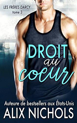 Droit au coeur (Les frères Darcy t. 3) (French Edition)