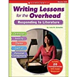 Writing Lessons for the Overhead: Responding to Literature: Grades 3-6