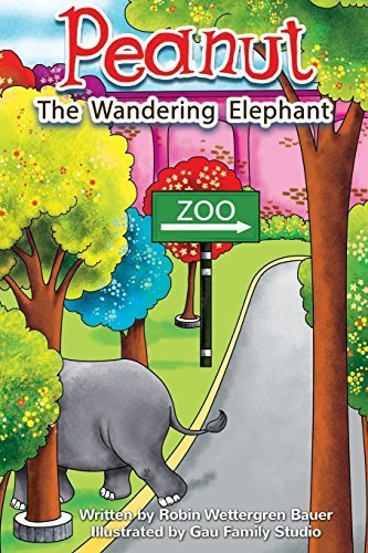 (Peanut The Wandering Elephant by Robin E Bauer (2016-01-01))
