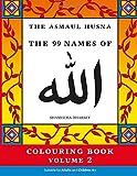 The Asmaul Husna Colouring Book Volume 2: The 99 Names of Allah