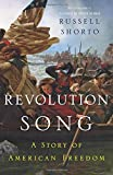 "Russell Shorto, ""Revolution Song: A Story of American Freedom"" (Norton, 2017)"
