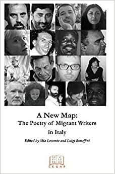 A New Map: The Poetry of Migrant Writers in Italy by Mia Lecomte and Luigi bonaffini, editors (2011)