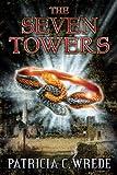 The Seven Towers (Firebird Fantasy)