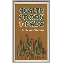 Health foods & fads: Facts and fiction