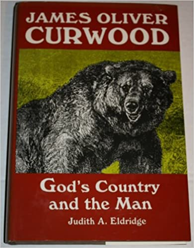 Book James Oliver Curwood: God's Country and the Man