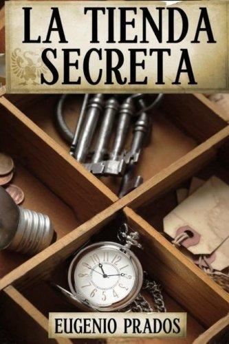 La Tienda Secreta (Ana Faure) (Volume 1) (Spanish Edition) [Eugenio Prados] (Tapa Blanda)
