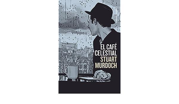 Amazon.com: El café celestial (Spanish Edition) eBook: Stuart Murdoch: Kindle Store