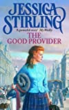 Front cover for the book The Good Provider by Jessica Stirling