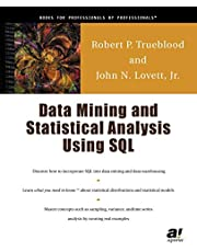 Data Mining and Statistical Analysis Using SQL