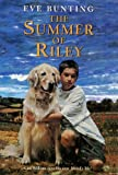The Summer of Riley, Eve Bunting, 0613444825
