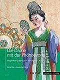 Die Dame Mit der Phonixkrone : Tangzeitliche Grabbeigaben der Adeligen Li Chui (711-736), Filip, Sonja and Hilgner, Alexandra, 3795427169
