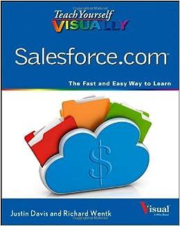Teach Yourself VISUALLY Salesforce com: Justin Davis