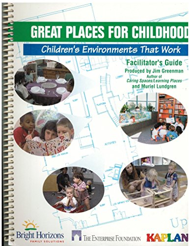 Great Places For Childhood  Childrens Environments That Work  Facilitators Guide