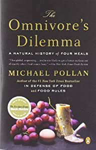 The Omnivore's Dilemma: A Natural History of Four Meals by Pollan, Michael published by Penguin (2007)