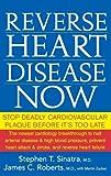 Reverse Heart Disease Now, Stephen T. Sinatra and Martin Zucker, 0471747041