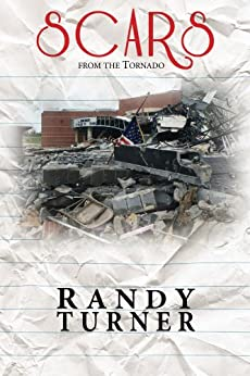 Scars from the Tornado by [Turner, Randy]