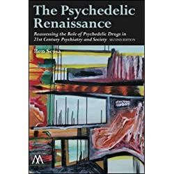 The Psychedelic Renaissance: Reassessing the Role of Psychedelic Drugs in 21st Century Psychiatry and Society (Muswell Hill Press)
